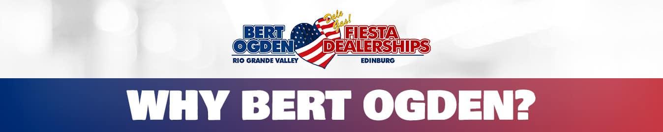 Why Bert Ogden of the Rio Grande Valley, Texas?