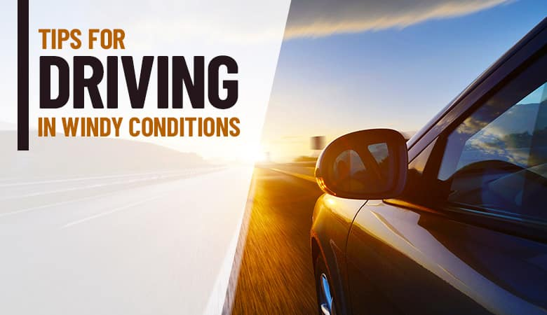 Tips for Driving in Windy Conditions | Bert Ogden Auto Outlet | Mercedes, TX
