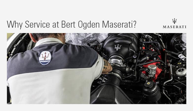 Why Service at Bert Ogden Maserati | Mission, TX