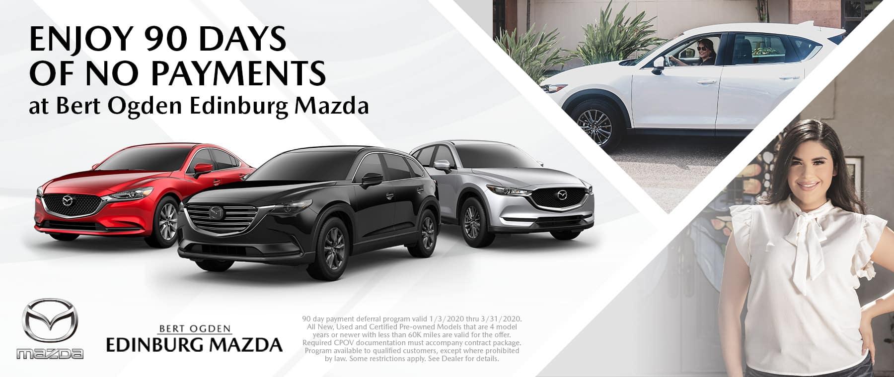 90 Days of No Payments at Bert Ogden Edinburg Mazda in Edinburg, TX