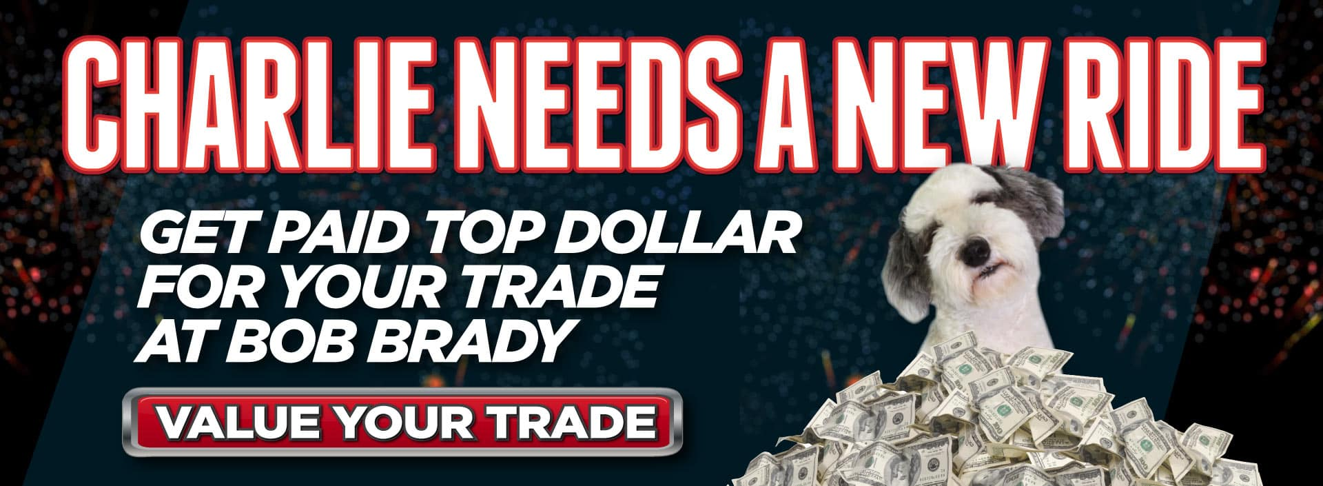 Get paid top dollar for your trade at Bob Brady. Value Your Trade Here.