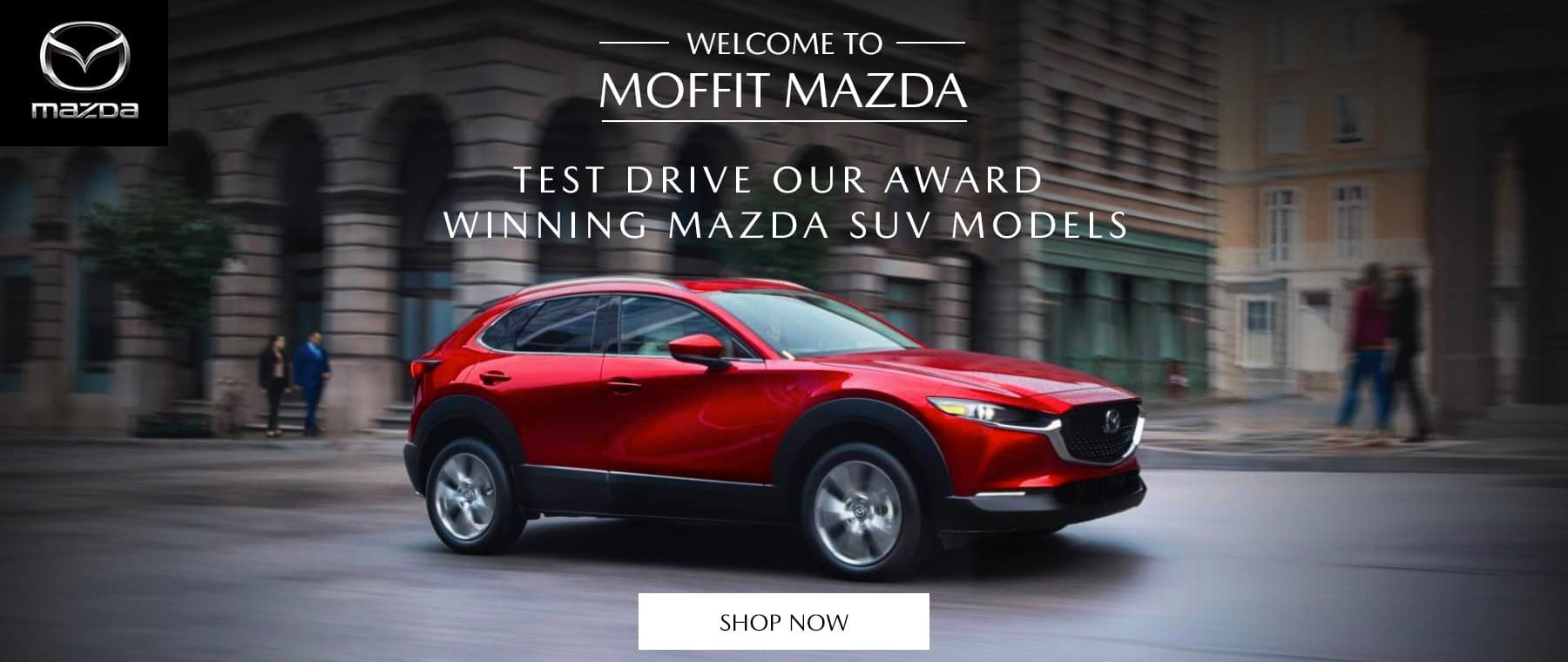 Welcome to Moffitt Mazda - Test drive our award winning Mazda SUV Models