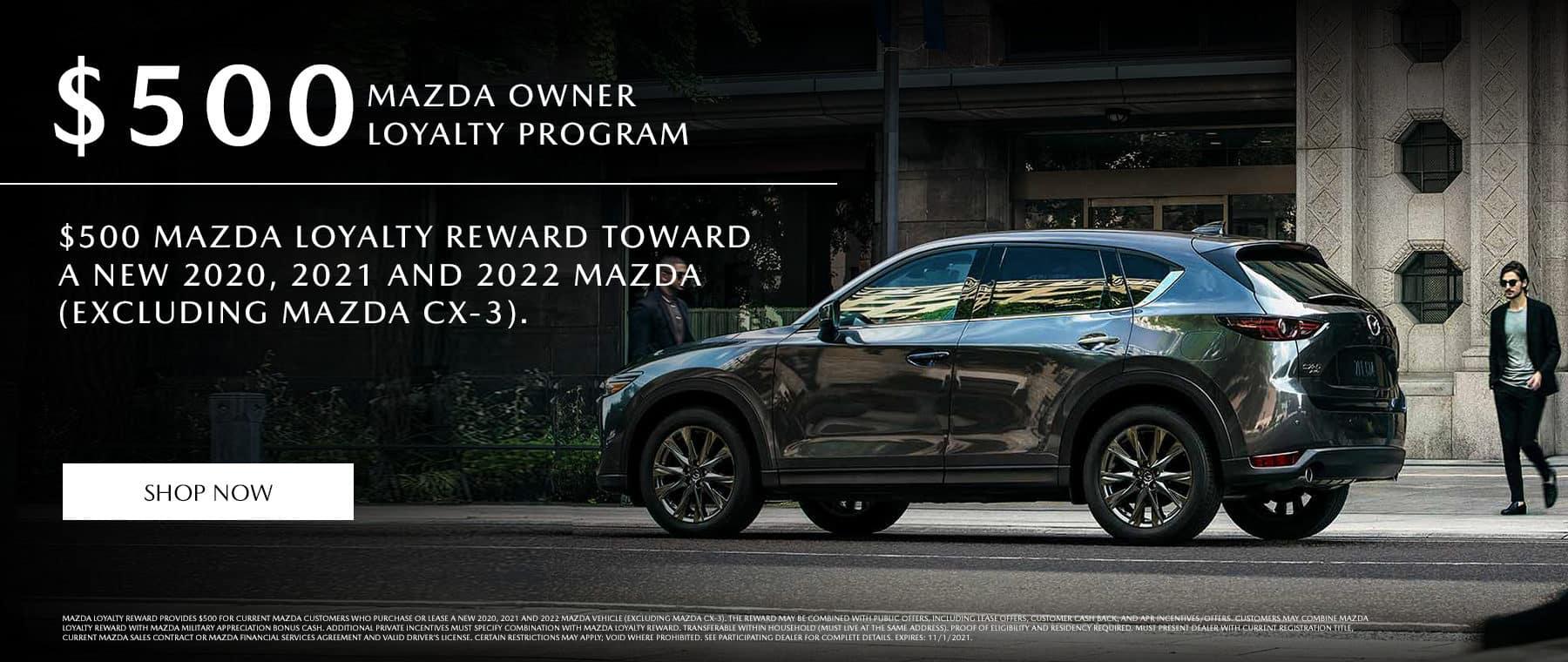$500 MAZDA OWNER LOYALTY PROGRAM