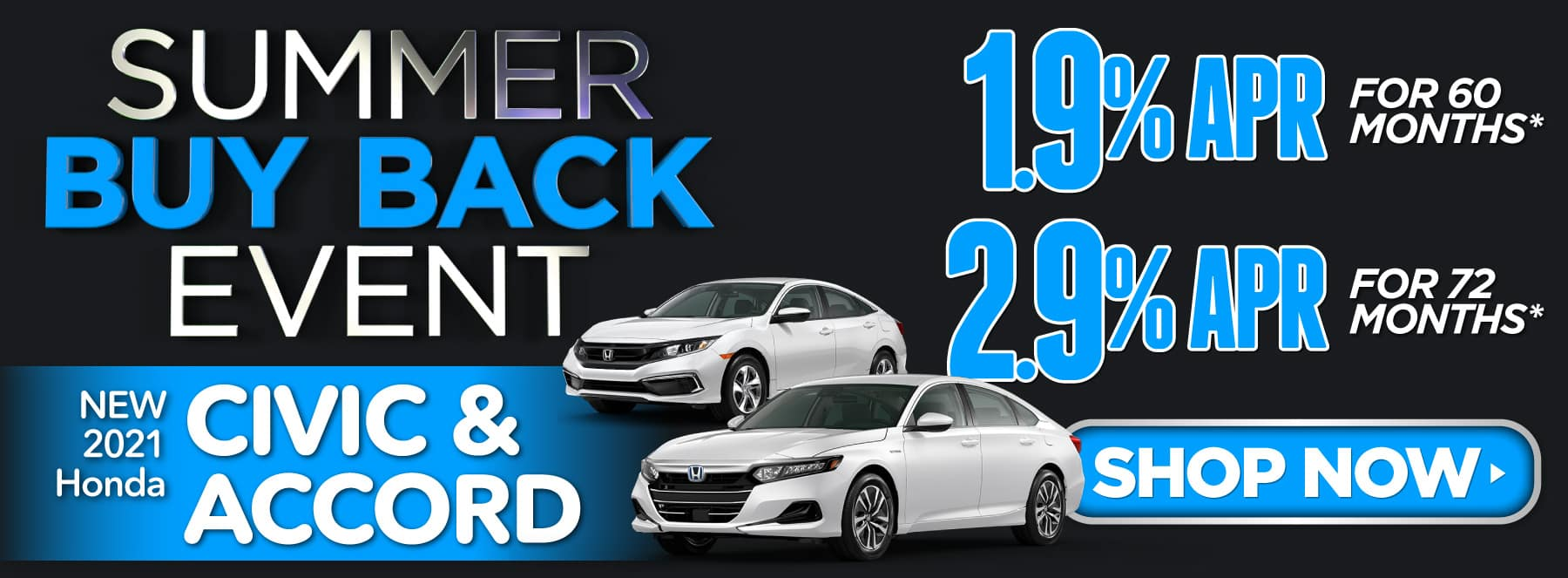 New 2021 Honda Civic and Accord - 1.9% APR for 60 months or 2.9% APR for 72 months - Shop Now