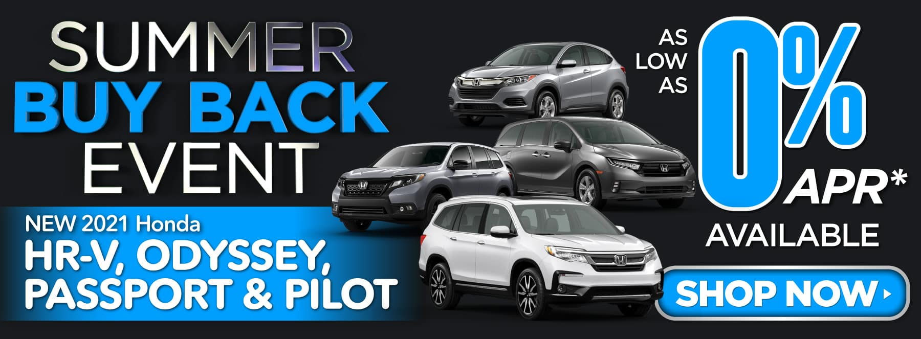 New 2021 Honda HR-V, Odyssey, Passport and Pilot - As low as 0% APR Available - Shop Now