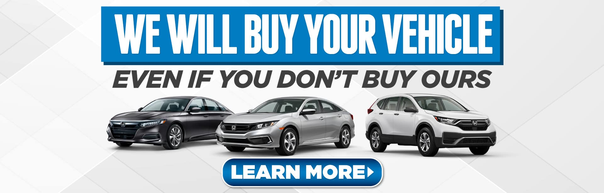 We Will Buy Your Vehicle Even if You Don't Buy Ours - Value Your Vehicle Now