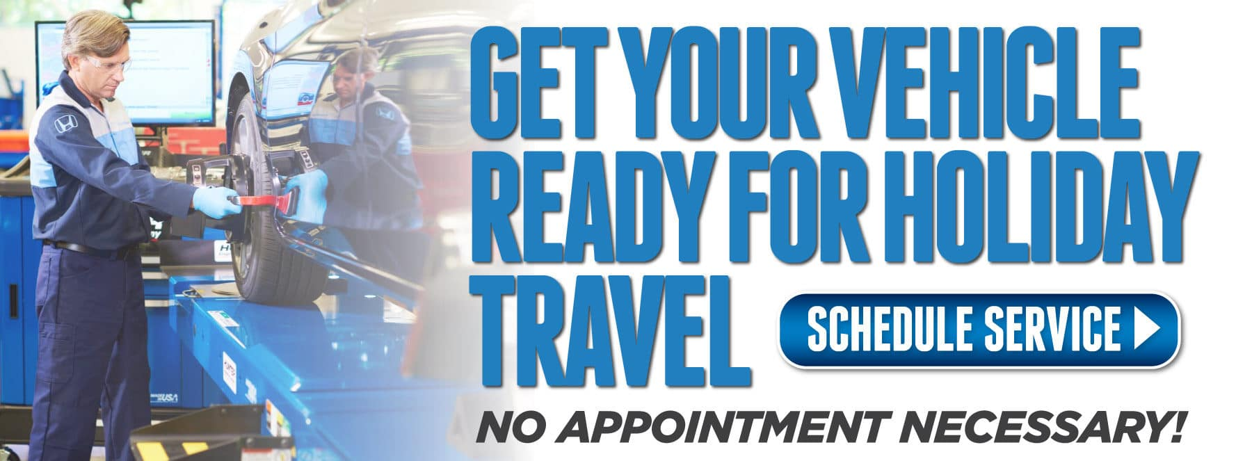 Get your vehicle ready for Holiday travel - Schedule Service