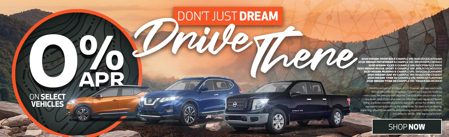 Don't Just Dream, Drive There | 0% APR On Select Vehicles