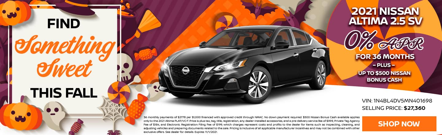 Find Something Sweet This Fall | 2021 Nissan Altima 2.5 SV | 0% APR For 36 Months – PLUS – Up To $500 Nissan Bonus Cash