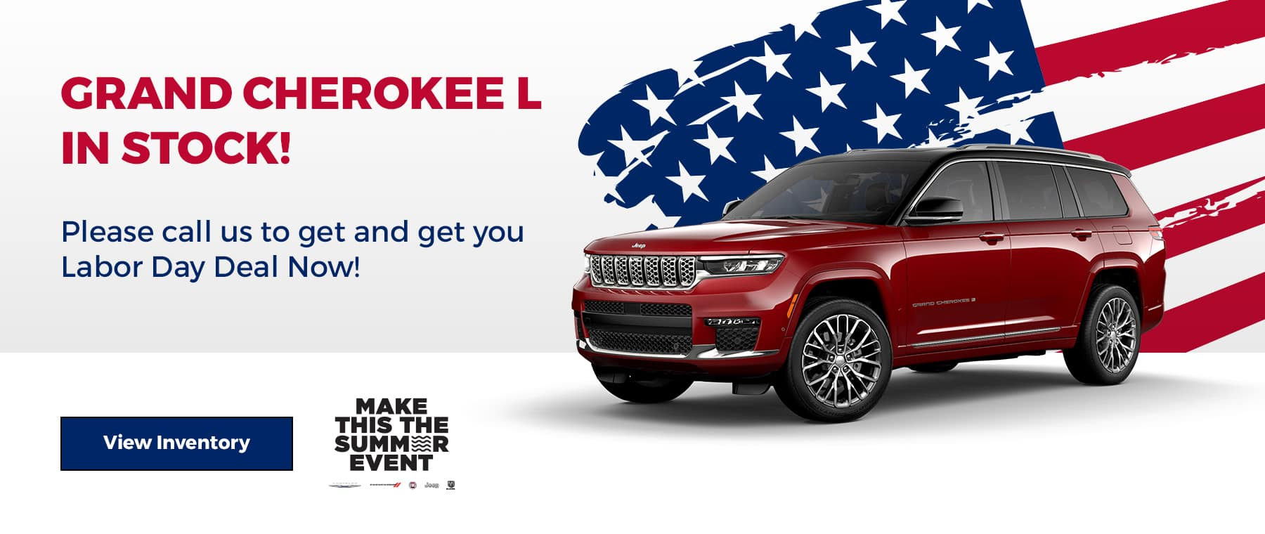 Grand Cherokee L in stock… Please call us to get and get you Labor Day Deal Now!