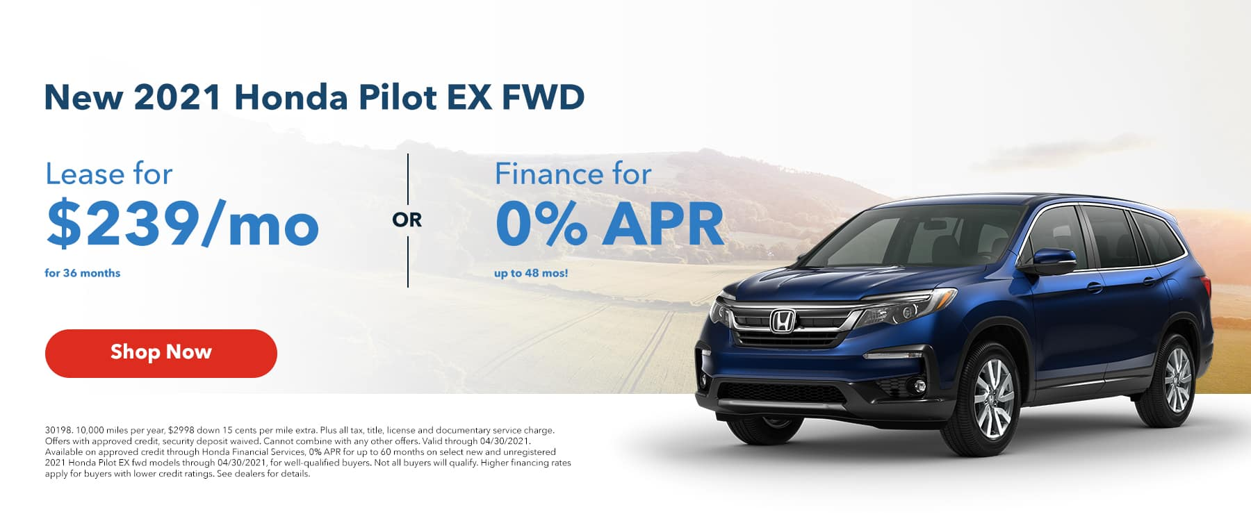 Lease a 2021 Honda Pilot EX fwd for $239/mo for 36mos or Finance for 0% APR up to 48mos!