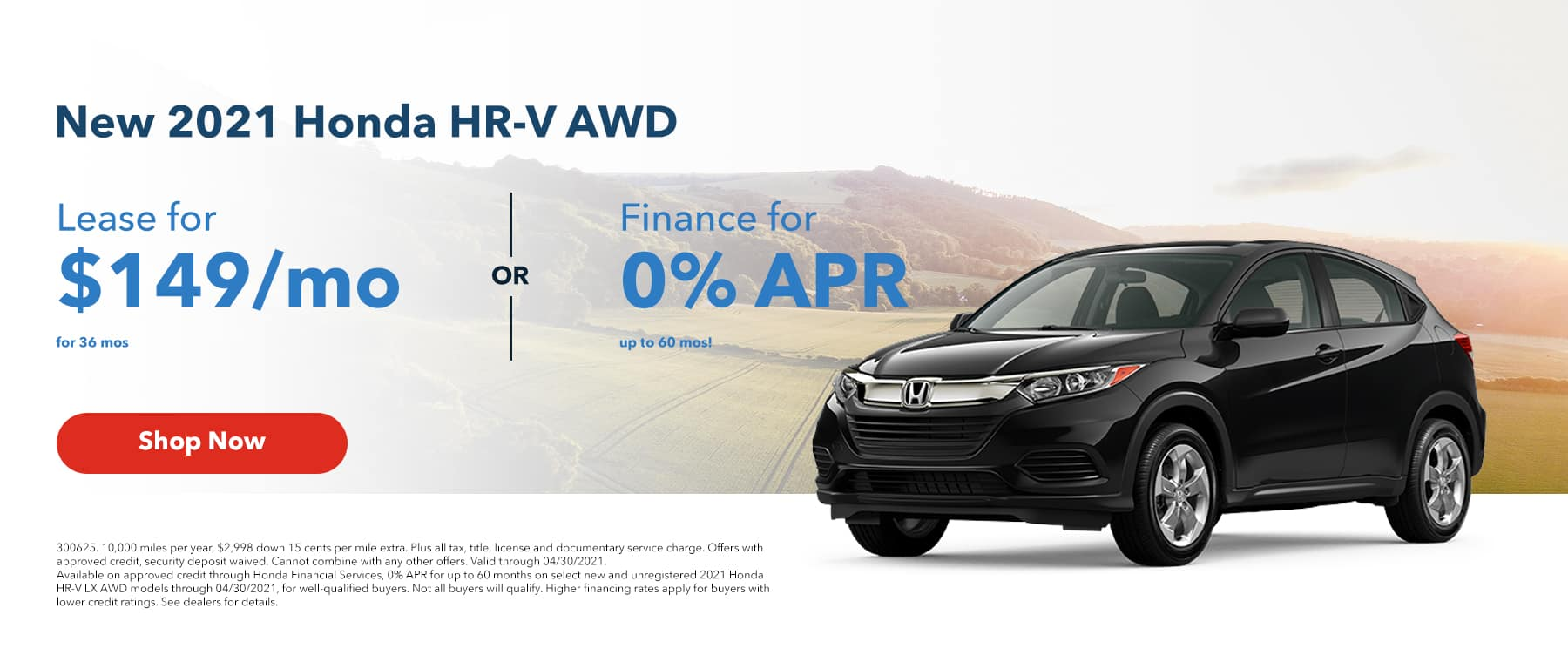 Lease a New 2021 Honda HR-V AWD for $149/mo for 36mos or Finance for 0% APR up to 60mos!