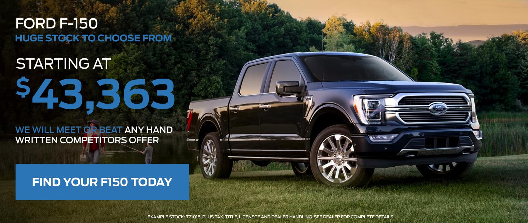 Ford F 150 -Huge stock to choose from, Starting at $43,363